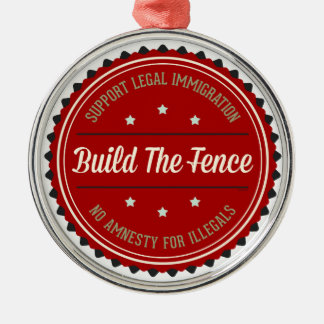 Build The Fence Metal Ornament