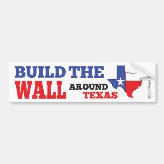 Build the Wall around Texas Bumper Sticker