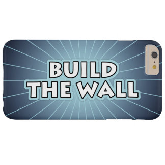 Build The Wall Barely There iPhone 6 Plus Case