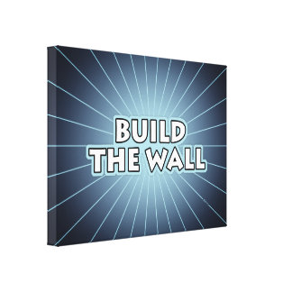 Build The Wall Canvas Print