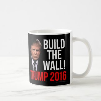 Build the Wall Donald Trump 2016 Coffee Mug