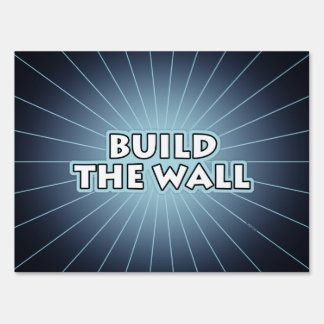 Build The Wall Sign