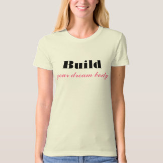 Build Your Dream Body Women's Organic Tee