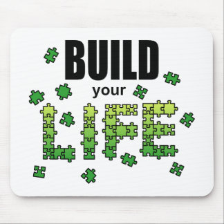 Build your life! Mousepad