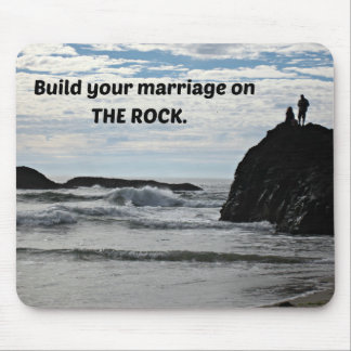 Build your marriage on The Rock. Mousepads