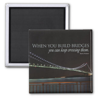 Building Bridges Motivational Magnet