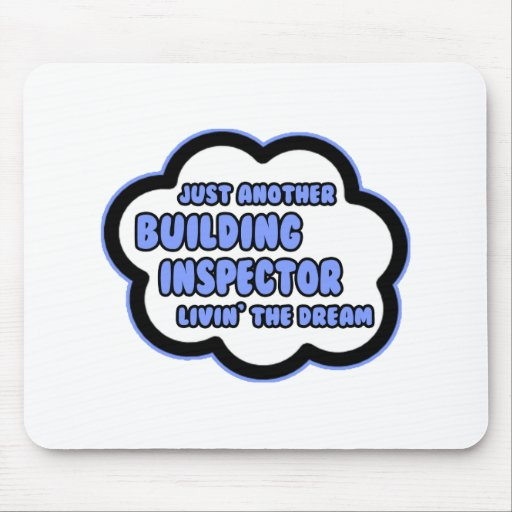 Building Inspector .. Livin' The Dream Mouse Pad