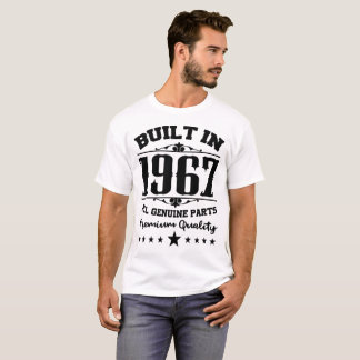 BUILT IN 1967 ALL GENUINE PARTS PREMIUM QUALITY T-Shirt