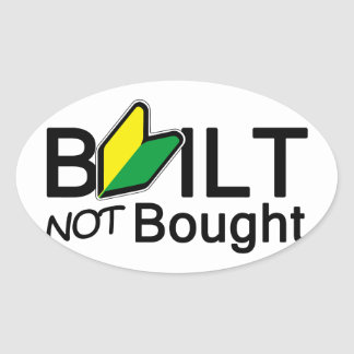 Built, not bought oval sticker