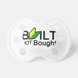Built, not bought baby pacifiers