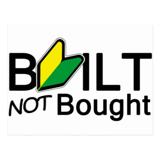 Built, not bought post card