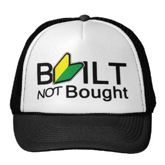 Built, not bought trucker hat