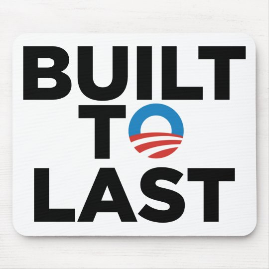 Built to Last - President Barack Obama Mouse Pad
