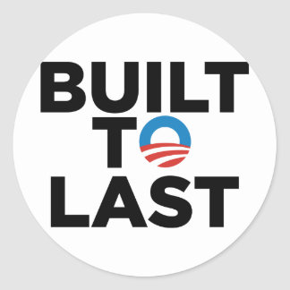 Built to Last - President Barack Obama Round Stickers