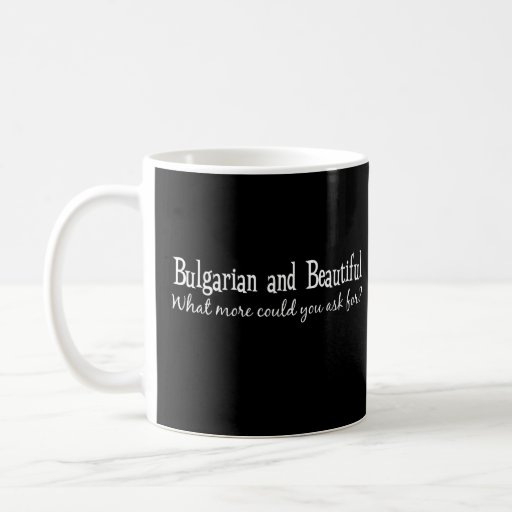 Bulgarian and Beautiful (White) Mug