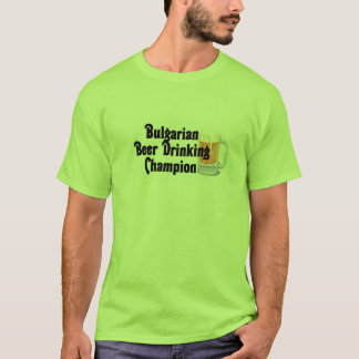 Bulgarian Beer Drinking Champion T-Shirt