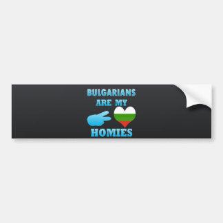 Bulgarians are my Homies Car Bumper Sticker