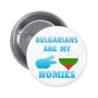 Bulgarians are my Homies 2 Inch Round Button