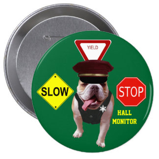 Bull Dog Hall Monitor Pinback Buttons