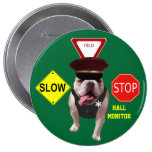 Bull Dog Hall Monitor Pinback Button