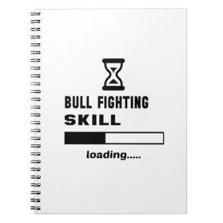 Bull Fighting skill Loading...... Notebook