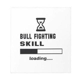 Bull Fighting skill Loading...... Notepad