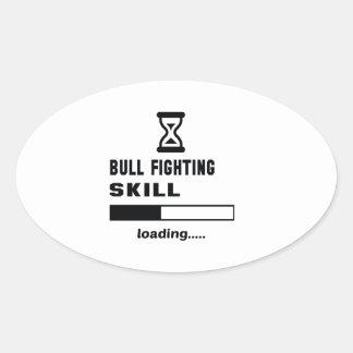 Bull Fighting skill Loading...... Oval Sticker