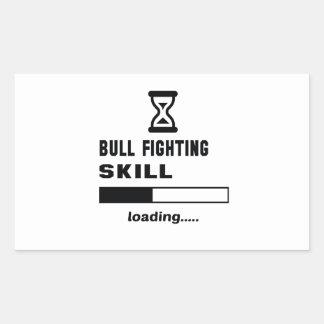 Bull Fighting skill Loading...... Rectangular Sticker