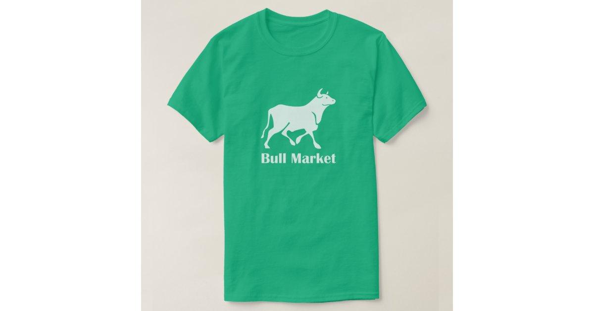 bull market t shirt zazzle. Black Bedroom Furniture Sets. Home Design Ideas