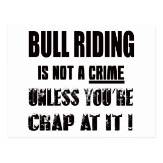 Bull Riding is not a crime Postcard