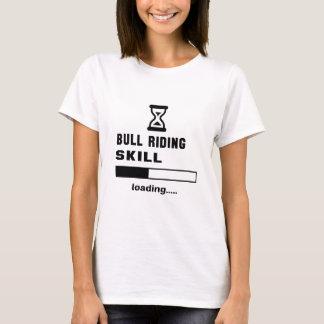 Bull Riding skill Loading...... T-Shirt