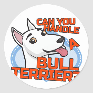 Bull Terrier - can you handle me? Classic Round Sticker