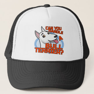 Bull Terrier - can you handle me? Trucker Hat