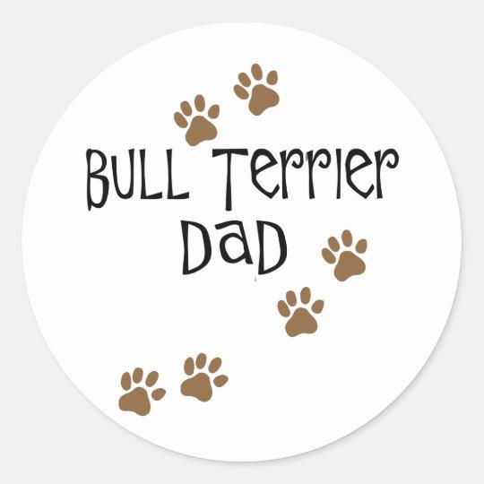Bull Terrier Dad Classic Round Sticker