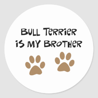 Bull Terrier Is My Brother Stickers