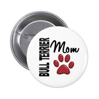 Bull Terrier Mom 2 Pinback Button