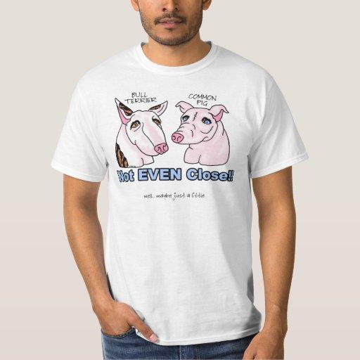 Bull Terrier NOT A Pig T-shirt