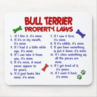 BULL TERRIER Property Laws 2 Mouse Pads