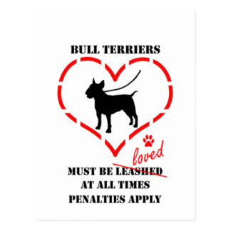 Bull Terriers Must Be Loved Postcard