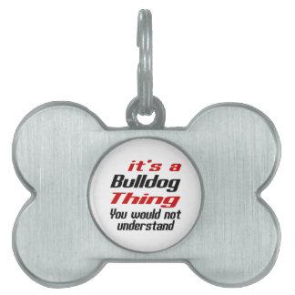Bulldog Dog Thing Designs Pet Tag