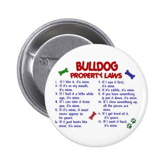 Bulldog Property Laws 2 Pinback Button
