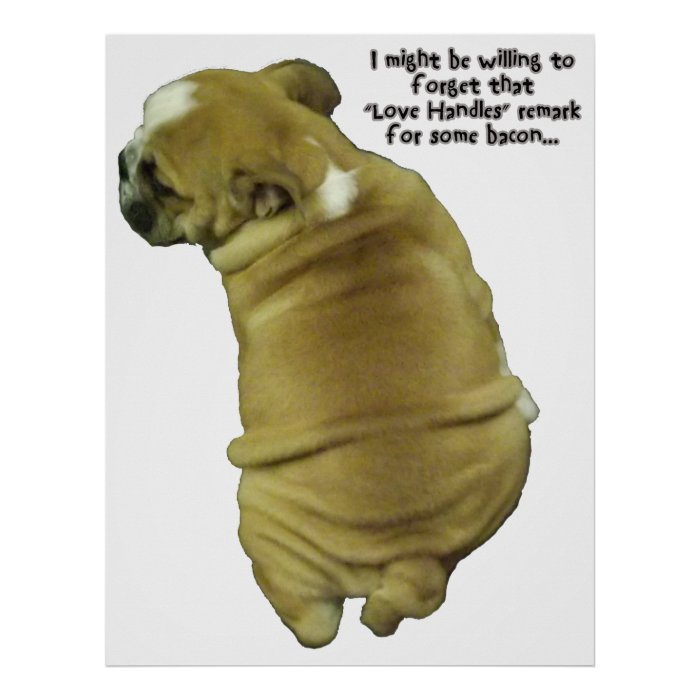 Bulldog Puppy Love Handles and Bacon Poster