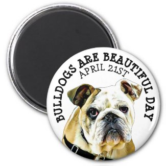 Bulldogs are Beautiful Day Animal Holiday Magnet