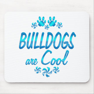 Bulldogs are Cool Mouse Pad