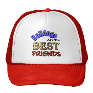 Bulldogs Are The Best Friends Hat