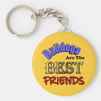 Bulldogs Are The Best Friends Keychain