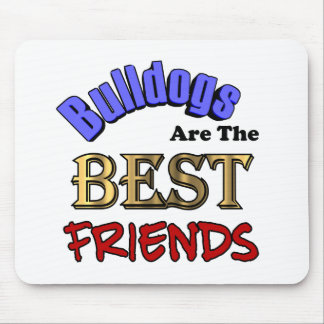 Bulldogs Are The Best Friends Mouse Pad