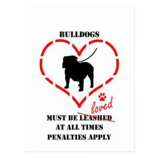 Bulldogs Must Be Loved Postcard
