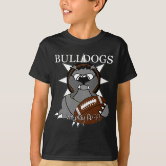 """Bulldogs """"WE PLAY RUFF!"""" Football T-Shirt"""