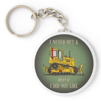 Bulldozer Dozer Operator Quote Key Chain